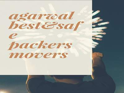 Agrwal Best & Safe Packers and Movers