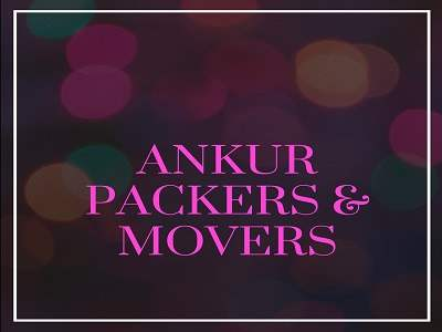 Ankur Packers & Movers