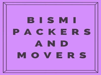 Bismi Packers and Movers